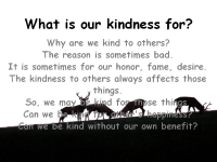 What is our kindness for?